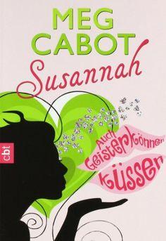 Susannah - Auch Geister können küssen von Meg Cabot http://www.amazon.de/dp/3570301974/ref=cm_sw_r_pi_dp_.QJywb09S3VG2