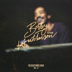 Gimmie That Beat: The Beatfonics Crew - Bobby Hutcherson Session / Vol. 10...The Beatfonics Crew sends the 10th instrumental project, a tribute-session that pays homage to the great Bobby Hutcherson.