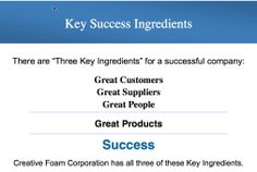 Key to Success - Also, great employees.