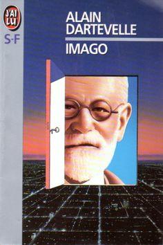 Publication: Imago Authors: Alain Dartevelle Year: 1993-12-20 ISBN: 2-277-23601-2 [978-2-277-23601-6] Publisher: J'ai Lu Pub. Series: J'ai Lu - Science Fiction Pub. Series #: 3601  Cover: Hubert De Lartigue