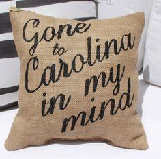 "Burlap Pillow - ""Gone to Carolina in my Mind"" song lyrics - Carolina Pillow  - Custom Made to Order, North Carolina, South Carolina on Etsy, $29.00"