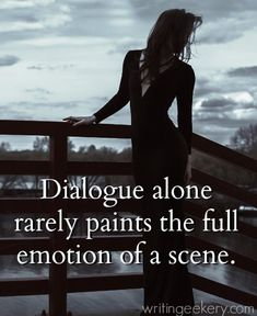 Pro Tip: Use more than dialogue to paint the emotion. Throw in body language, action, and emotional sensation. Layer it to create the experience for us.