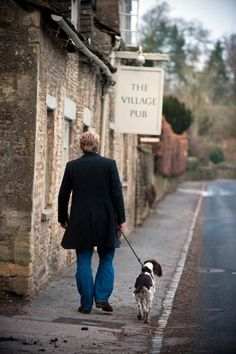 Just off to take the dog for a walk, Darlin'... via The Village Pub of course