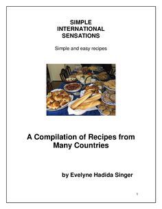 Simple International Sensations  A compilation of recipes from many countries, by Evelyne Hadida.