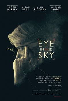 Movie 12: Eye in the Sky (2015). My rating: 5/5. A fantastic movie: tense, captivating, and based on some of the most difficult modern ethics. But it's not a movie that will make you happy... so beware!