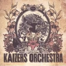 The Violeta Violeta albums from kaizers orchestra are som of the best albums in a long time.