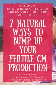 Are you trying to get pregnant unsure about your cycle and when you trying to get pregnant learn how to increase cervical mucus and help the sperm travel malvernweather Images