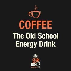World's Freshest Small Batch Coffee - Bones Coffee Company . - World's Freshest Small Batch Coffee – Bones Coffee Company …and it tastes better -