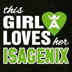 This Girl (ME) Loves Her Isagenix!!!!