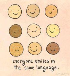 everyone smile in the same language.