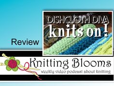 Dishcloth Diva Knits On! - Review - Knitting Blooms