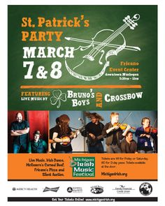 St. Patrick's Party, March 7 & 8 at Fricano Event Center from 5:30- 11pm. Live music featuring Bruno's Boys and Crossbow, Irish dance, corned beef and other food delights, and loaded silent auction tables. http://www.michiganirish.org/schedules