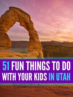 Fun Things To Do With Kids In Utah