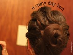 A rainy day bun - an easy, 5 minute hair style you need to know!