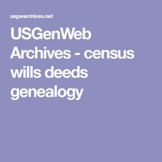 USGenWeb Archives - census wills deeds genealogy