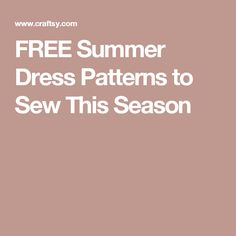 FREE Summer Dress Patterns to Sew This Season
