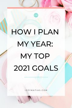 Find out how I plan out my goals for a year as well as what my top 2021 goals are. #goals #goalsetting #plan #blog Business Goals, Business Planning, What To Write About, Goal Setting Worksheet, Setting Goals, Feeling Overwhelmed, Blogging For Beginners, Creative Business, Online Business