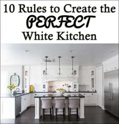 10 Rules to Create the PERFECT White Kitchen | Over the Big Moon