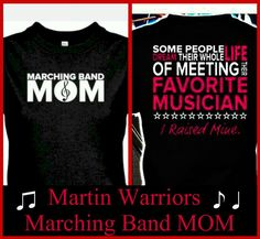 Martin Warriors BAND MOM by BlingU on Etsy, $22.00 https://www.etsy.com/listing/199523346/marching-band-mom-shirt?