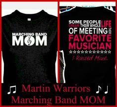 Martin Warriors BAND MOM by BlingU on Etsy, $22.00 https://www.etsy.com/listing/199523346/marching-band-mom-shirt?