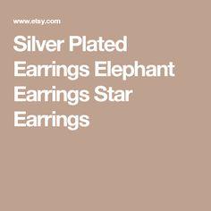 Silver Plated Earrings Elephant Earrings Star Earrings