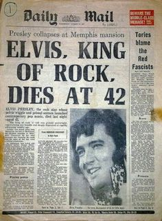 Most of us remember the day that Elvis passed away. It was such a shock.