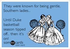 They were known for being gentle, Southern ladies... Until Duke basketball season tipped off... then it's on!
