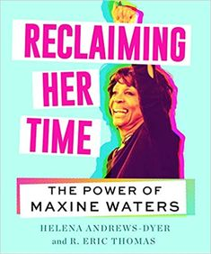 Amazon ❤ Reclaiming Her Time: The Power of Maxine Waters
