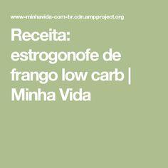 Receita: estrogonofe de frango low carb | Minha Vida