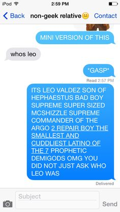 XD. But for serious her, why would you ask a silly question like that, of course you know who leo is...pft, mortal.