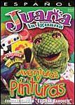 Juana La Iguana: Adventuras Y Pinturas