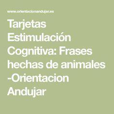 Tarjetas Estimulación Cognitiva: Frases hechas de animales -Orientacion Andujar Cards, Animales