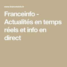 Franceinfo - Actualités en temps réels et info en direct