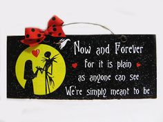 Nightmare Before Christmas sign Now and by DiamondDustDesigns, $12.00 - This artist has other Nightmare Before Christmas signs too!