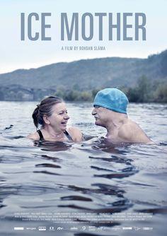 ICE MOTHER BÁBA Z LEDU Czech Republic, Slovakia, France 106 min. WRITTEN & DIRECTED BY Bohdan Sláma PRODUCED BY Pavel Strnad & Petr Oukropec