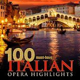 awesome CLASSICAL – Album – $0.99 –  100 Must-Have Italian Opera Highlights