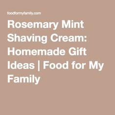 Rosemary Mint Shaving Cream: Homemade Gift Ideas   Food for My Family