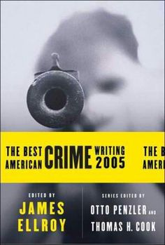 The Best American Crime Writing 2005 ~ Thomas H. Cook and James Ellroy ~