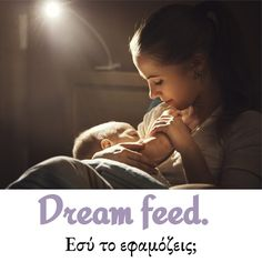 mamakaipaidi.com : Τι είναι το Dream Feed και πως να το εφαρμόσεις.