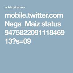 mobile.twitter.com Nega_Maiz status 947582209111846913?s=09