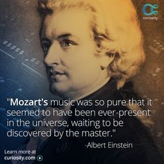 Wolfgang Amadeus Mozart created more than 600 compositions before his death at… Mozart Effect, Music Quotes, Mozart Quotes, Music Humor, All About Music, Music Composers, Historical Quotes, Music Therapy, Albert Einstein