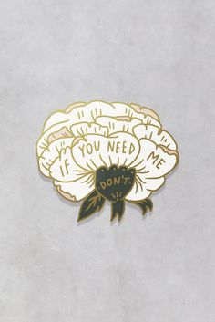 PRE-ORDER - If You Need Me lapel pin                                                                                                                                                                                 More