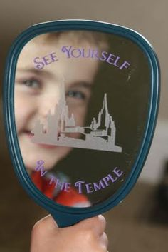 temple mirror - this would be a great handout for YW in Excellence or girls camp.  Get mirrors at Dollar Tree.
