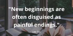 Ready For 👀 This time from philosopher Lao Tzu, reminding us that out of painful endings can come beautiful new beginnings ✨ 📚 Lucky Quotes, New Beginnings, Monday Motivation, Philosophy, Motivational Quotes, Inspiration, Beautiful, Biblical Inspiration, Motivating Quotes