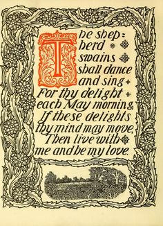 The passionate shepherd to his love by Marlowe, Christopher, 1564-1593; Raleigh, Walter, Sir, 1552?-1618  Published 1902     https://ia600302.us.archive.org/BookReader/BookReaderImages.php?zip=/27/items/passionateshephe00marl/passionateshephe00marl_jp2.zip&file=passionateshephe00marl_jp2/passionateshephe00marl_0016.jp2&scale=4&rotate=0
