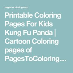 Printable Coloring Pages For Kids Kung Fu Panda | Cartoon Coloring pages of  PagesToColoring.com | Free Online Coloring Pages For Kids #3901