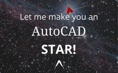 Let me make you an AutoCAD Star