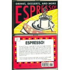 Espresso!: Drinks, Desserts and More (Paperback) http://www.amazon.com/dp/0895945134/?tag=dismp4pla-20