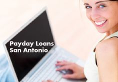 Payday Loans San Antonio- Best Fiscal Choice For Emergency Needs