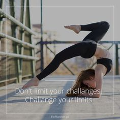 Don't limit your challanges. Challange your limits!